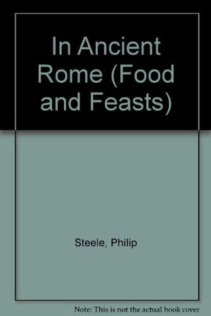 In Ancient Rome (Food and Feasts)
