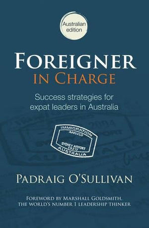 Foreigner in Charge: Success Strategies for Expat Leaders in Australia