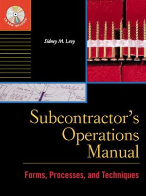 Subcontractor's Operations Manual : Forms, Processes, and Techniques