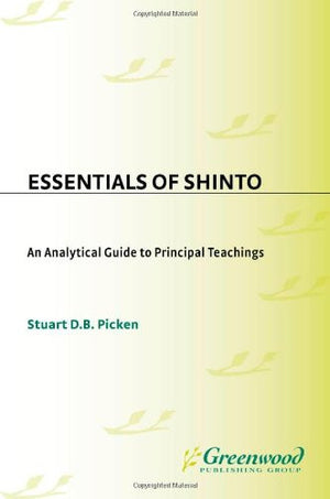 Essentials of Shinto: An Analytical Guide to Principal Teachings (Resources in Asian Philosophy and Religion)