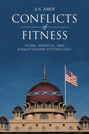 Conflicts of Fitness: Islam, America, and Evolutionary Psychology