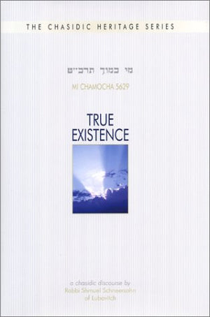 True Existence: A Chasidic Discourse (Chasidic Heritage)