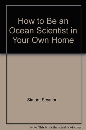 How to Be an Ocean Scientist in Your Own Home