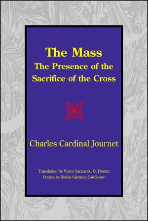 The Mass: The Presence of the Sacrifice of the Cross