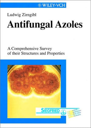 Antifungal Azoles: A Comprehensive Survey of their Structures and Properties