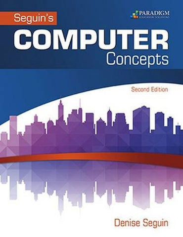 Computer Concepts & Microsoft Office 2016: Text (Seguin)