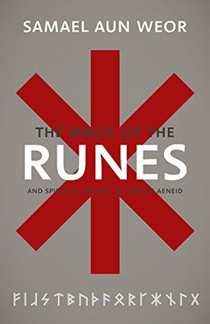 Magic of the Runes: And Spiritual Secrets of Virgil's Aeneid