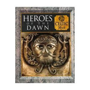 Heroes of the Dawn: Celtic Myth