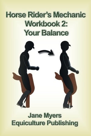 Horse Rider's Mechanic Workbook 2: Your Balance: Further improve your riding skill (Horse Rider's Mechanic Series)