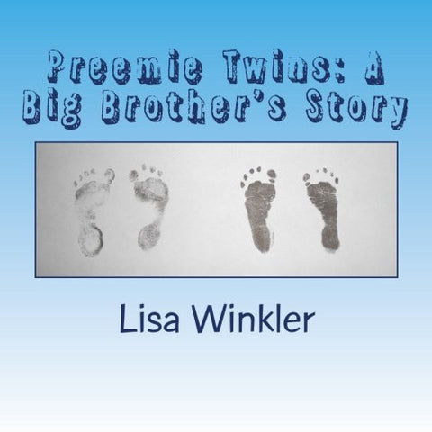 Preemie Twins: A Big Brother's Story