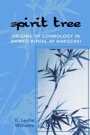 Spirit Tree: Origins of Cosmology in Shinto Ritual at Hakozaki