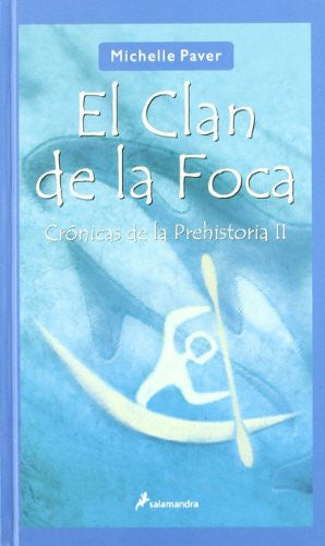 Clan de la foca. Cronicas de la prehistoria II (Cronicas De La Prehistoria/ Chronicles of Ancient Darkness) (Spanish Edition)