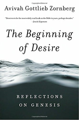 The Beginning of Desire: Reflections on Genesis