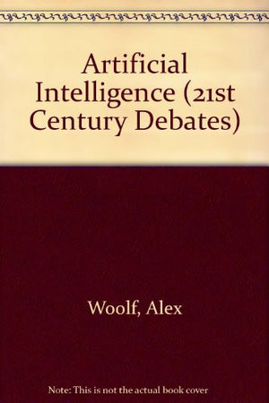 Artificial Intelligence (21st Century Debates)
