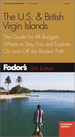 Fodor's US & British Virgin Islands, 16th Edition: The Guide for All Budgets, Where to Stay, Eat, and Explore On and Off the Beaten Path (Fodor's
