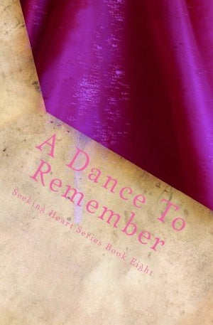 A Dance To Remember (Seeking Heart Teen Series Book 8)
