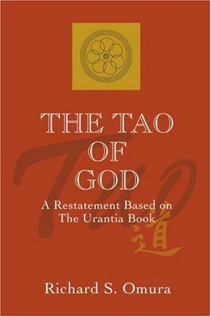 The Tao of God: A Restatement Based on The Urantia Book