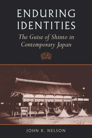 Enduring Identities: The Guise of Shinto in Contemporary Japan