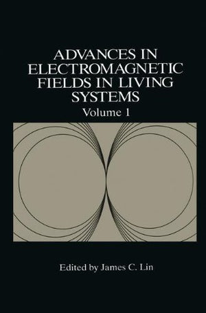 Advances in Electromagnetic Fields in Living Systems, Volume 1