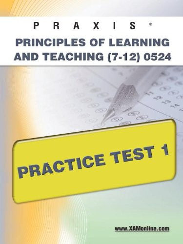 PRAXIS Principles of Learning and Teaching (7-12) 0524 Practice Test 1