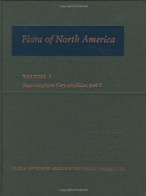 Flora of North America: North of Mexico; Volume 5: Magnoliophyta: Caryophyllidae, part 2