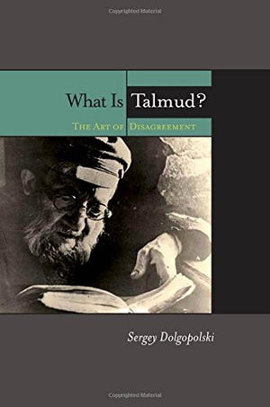 What Is Talmud?: The Art of Disagreement