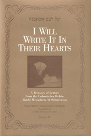 I Will Write It in Their Hearts: A Treasury of Letters from the Lubavitcher Rebbe Rabbi Menachem M. Schneerson Vol. IV