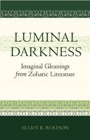 Luminal Darkness: Imaginal Gleanings from Zoharic Literature