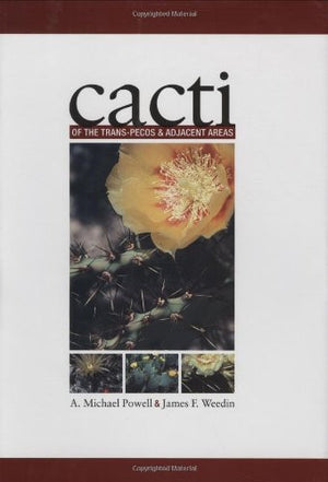 Cacti of the Trans-Pecos and Adjacent Areas (Grover E. Murray Studies in the American Southwest)