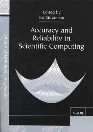 Accuracy and Reliability in Scientific Computing (Software, Environments, Tools)