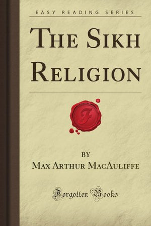 The Sikh Religion (Forgotten Books)