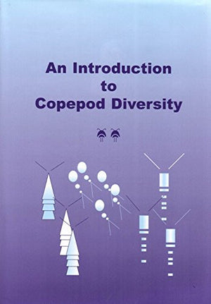 An An Introduction to Copepod Diversity (Ray Society) (v. 166)
