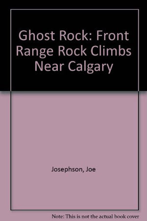 Ghost Rock: Front Range Rock Climbs Near Calgary