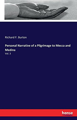 Personal Narrative of a Pilgrimage to Mecca and Medina: Vol. 3