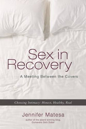 Sex in Recovery: A Meeting Between the Covers