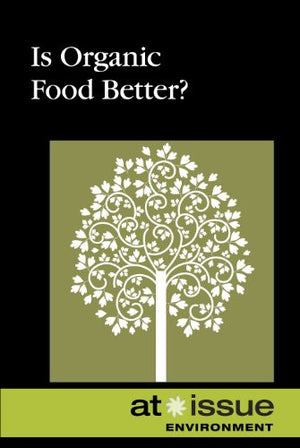 Is Organic Food Better? (At Issue)