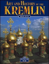 Art and History of the Kremlin of Moscow (Art & History)