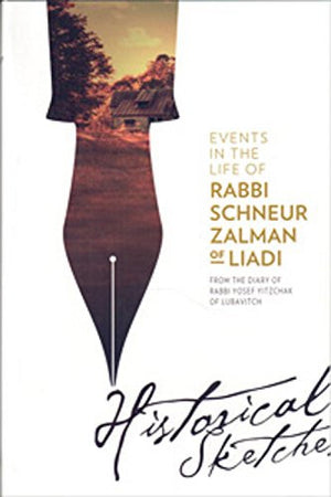 Events in the Life of Rabbi Schneur Zalman of Liadi - Historical Sketches (Chassidic Heritage)