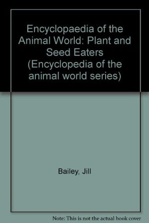 Mammals: The Small Plant-Eaters (Encyclopedia of the Animal World)