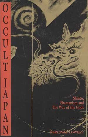 Occult Japan: Shinto, Shamanism and the Way of the Gods