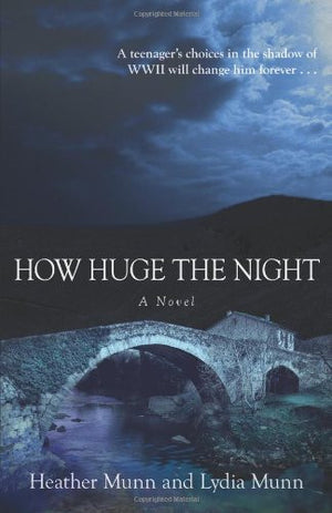 How Huge the Night: A Novel