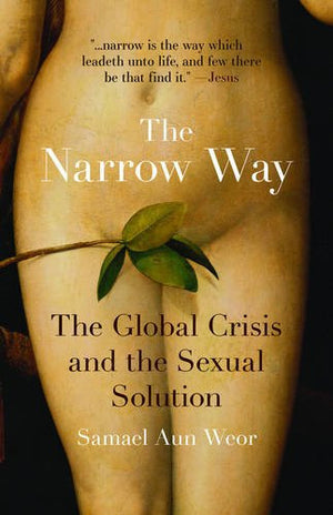 The Narrow Way: The Global Crisis and the Sexual Solution
