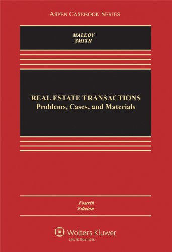 Real Estate Transactions: Problems, Cases, and Materials, Fourth Edition (Aspen Casebooks)