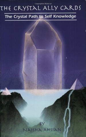 The Crystal Ally Cards: The Crystal Path to Self Knowledge