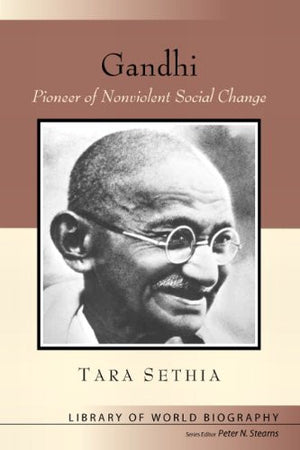 Gandhi: Pioneer of Nonviolent Social Change (Library of World Biography)