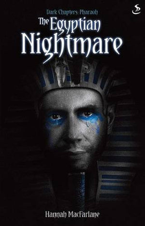 Dark Chapters: The Egyptian Nightmare