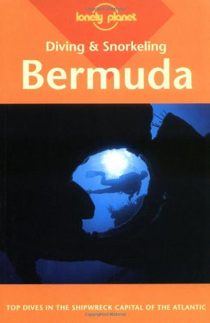 Diving & Snorkeling Guide to Bermuda (Lonely Planet Diving and Snorkeling Bermuda)