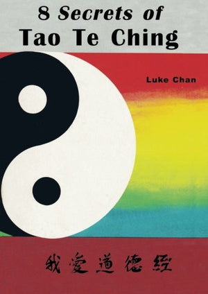 8 Secrets of Tao Te Ching