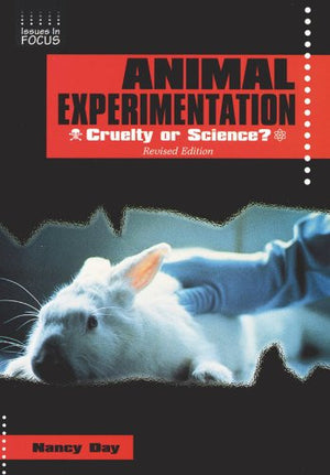 Animal Experimentation: Cruelty or Science? (Issues in Focus)