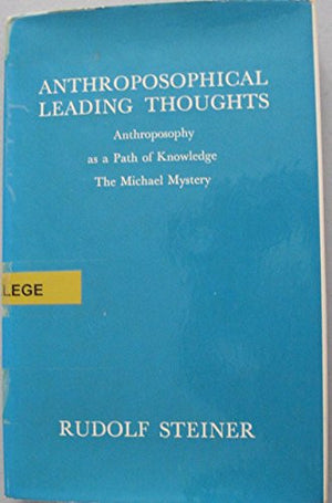 Anthroposophical Leading Thoughts: Anthroposophy as a Path of Knowledge: The Michael Mystery (CW 26)